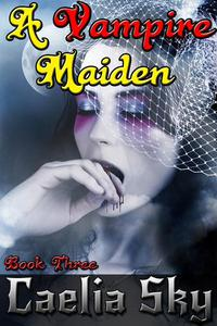 A Vampire Maiden: Book Three