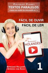 Aprender Holandês - Textos Paralelos | Fácil de ouvir | Fácil de ler - CURSO DE ÁUDIO DE HOLANDÊS N.º 1