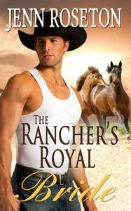 The Rancher's Royal Bride (BBW Romance)