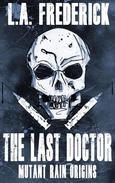 The Last Doctor: Mutant Rain Origins