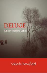 Deluge: When Yesterdays Collide