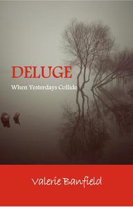Deluge: When Yesterdays Collide