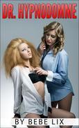 Dr. Hypnodomme (Lesbian Mind Control Erotica)