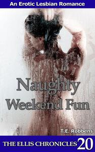 Naughty Weekend Fun: An Erotic Lesbian Romance