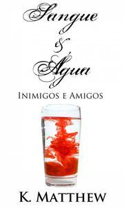 Sangue e Água - Inimigos e Amigos