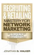 Recruiting & Retailing Mastery For Network Marketing
