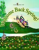 Welcome Back Spring!