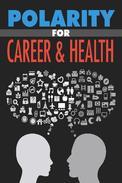 Polarity for Career & Health
