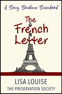 The French Letter: A Sassy Southern Sisterhood