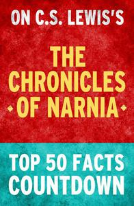 The Chronicles of Narnia - Top 50 Facts Countdown