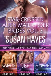Star-Crossed Alien Mail Order Brides Collection - Vol. 3