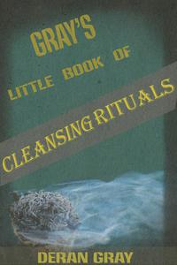 Gray's Little Book of Cleansing Rituals