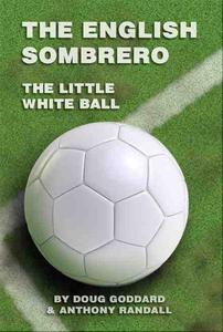The English Sombrero (Little White Ball)