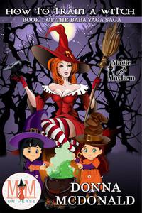 How to Train a Witch: Magic and Mayhem Universe