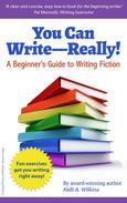 You Can Write Really! A Beginner's Guide to Writing Fiction
