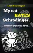 My cat hates Schrödinger