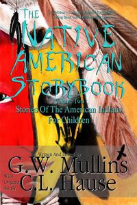 The Native American Story Book Volume 2 Stories Of The American Indians For Children