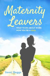 Maternity Leavers: what to do about work now you're a mum