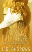 Our Last Chance at Forever