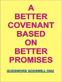 A Better Covenant Based On Better Promises