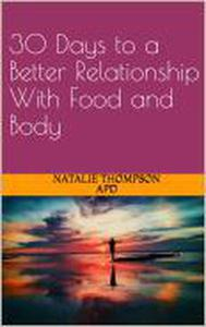 30 Days to a Better Relationship With Food and Body