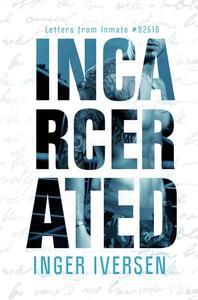 Incarcerated: Letters to Inmate 92510