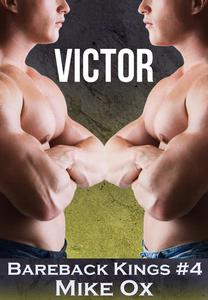 Bareback Kings #4: Victor (Reluctant Gay BDSM Seduction)