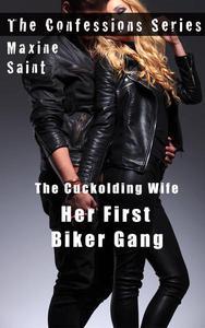 The Cuckolding Wife 1: Her First Biker Gang