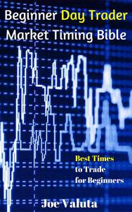 Beginner Day Trader Market Timing Bible