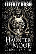 The Haunter of the Moor: An Irish Ghost Story