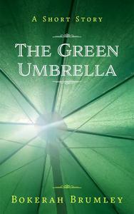 The Green Umbrella: A Short Story
