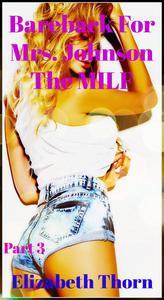 Bareback For Mrs. Johnson  The MILF Part 3