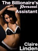 The Billionaire's Personal Assistant (Billionaire and Secretary Erotica Sex)