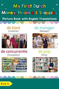 My First Dutch Money, Finance & Shopping Picture Book with English Translations
