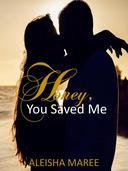Honey, You Saved Me