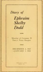 Diary of Ephraim Shelby Dodd; 1862-1864: Terry's Texas Rangers; Company D; 8th Texas Cavalry Regiment