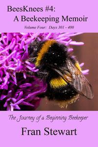 BeesKnees #4: A Beekeeping Memoir