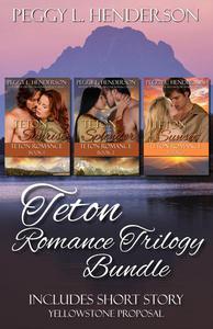 Teton Romance Trilogy Bundle (Includes short Story Yellowstone Proposal)