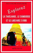 Explorez la Thaïlande, le Cambodge et le Laos avec $1000