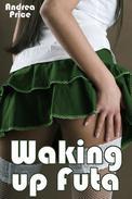 Waking up Futa (Futanari Transformation Erotica)