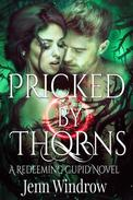 Pricked by Thorns