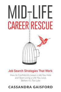Mid-Life Career Rescue : Job Search Strategies That Work