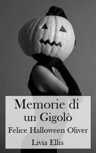 Memorie di un Gigolò - Felice Halloween Oliver
