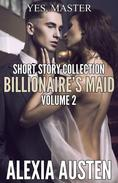 Billionaire's Maid - Short Story Collection (Volume 2)