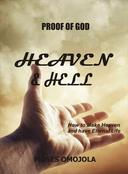 Proof Of God: Heaven and Hell - How to Make Heaven and Have Eternal Life