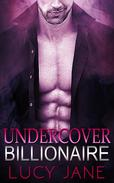 Billionaire Romance: Undercover Billionaire
