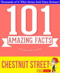 Chestnut Street - 101 Amazing Facts You Didn't Know