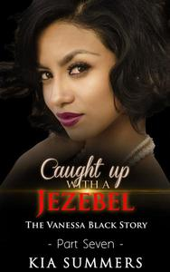 Caught Up with a Jezebel 7
