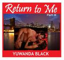 Return to Me: Part III