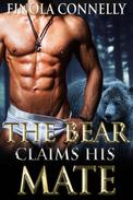 The Bear Claims His Mate (A Paranormal Shifter Romance)
